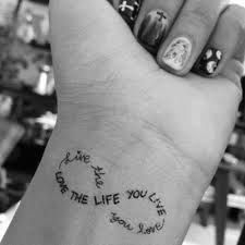 """Live the life you love, Love the life you live"""