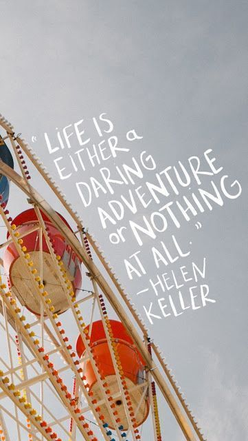 Life is either a daring adventure or nothing at all - Helen Keller // 15 Quotes About Daring - The PumpUp Blog