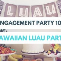 Engagement Party 101: Hawaiian Luau Party