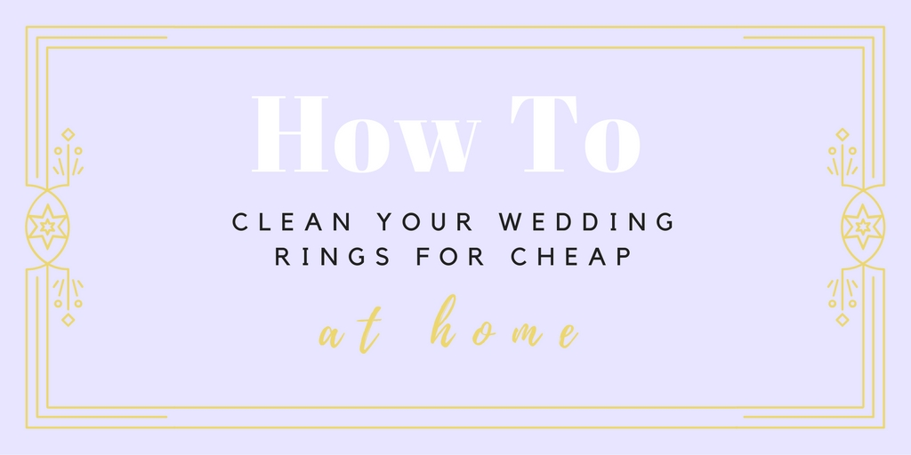 How To Clean Your Wedding Rings For Cheap At Home Pretty Designs